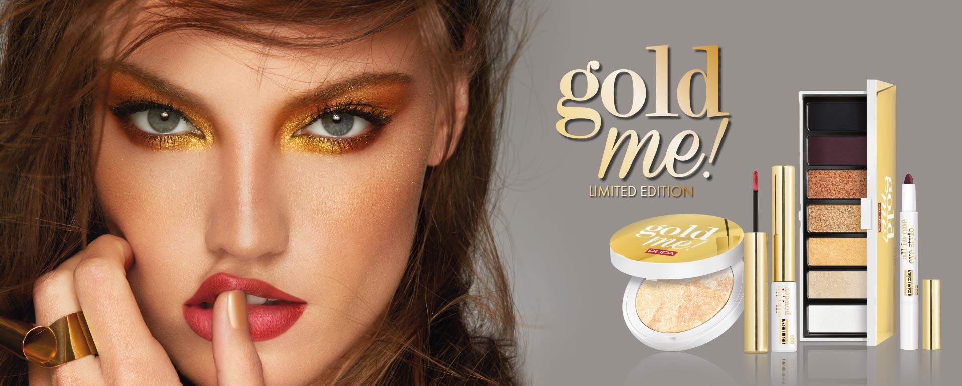Gold Me! - PUPA Milano